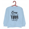 Bluza dziecięca Every day is your day