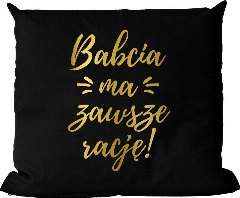 c1461c9ee7a855 Poduszka bawełniana czarna ze złotym nadrukiem na dzień babci Babcia ma  zawsze rację