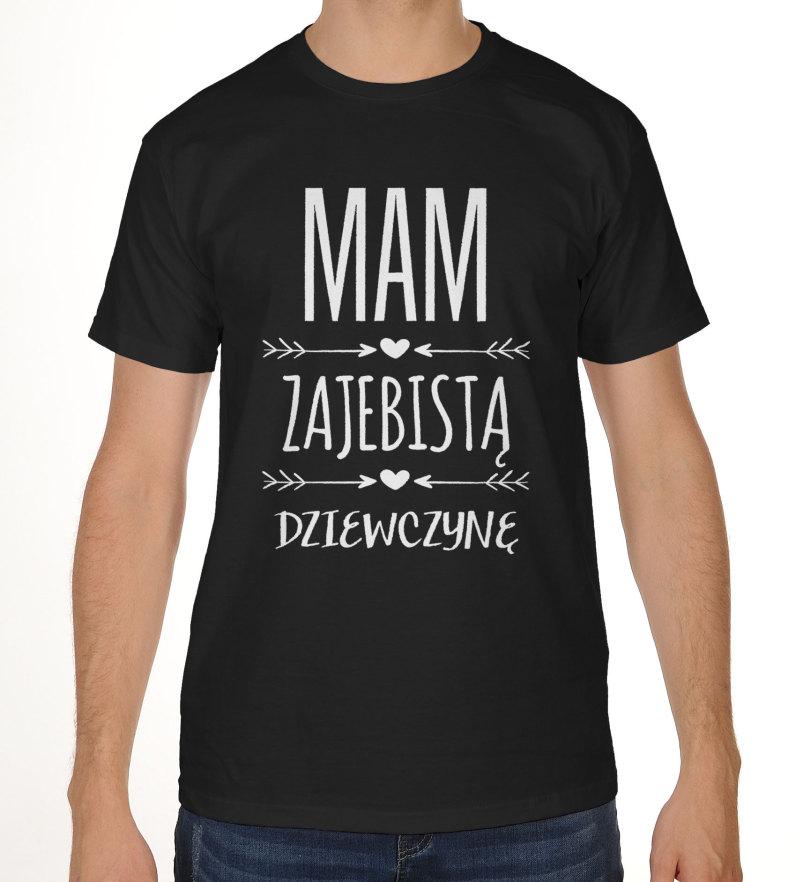 fd632352d Koszulka męska z nadrukiem Mam zajebistą dziewczynę na prezent, na ...